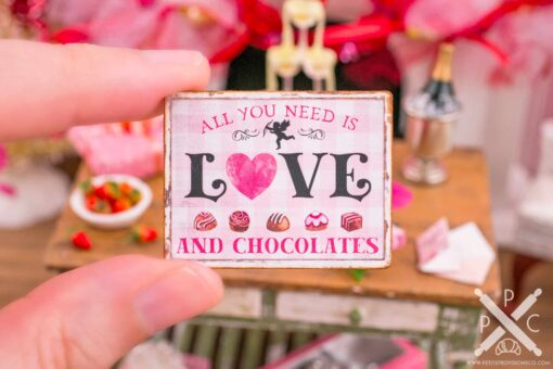 Dollhouse Miniature All You Need is Love and Chocolates Valentine's Day Sign - 1:12 Dollhouse Miniature Valentine's Day Sign