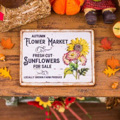 Dollhouse Miniature Autumn Flower Market Sign - Decorative Autumn Sign - 1:12 Dollhouse Miniature Fall Sign