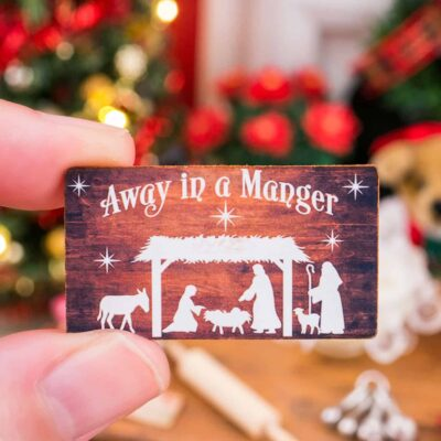 Dollhouse Miniature Away In a Manger Nativity Scene Sign - 1:12 Dollhouse Miniature Christmas Sign