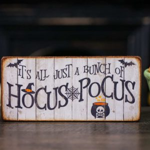 It's All Just a Bunch of Hocus Pocus Sign