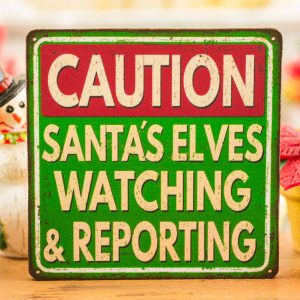 Santa's Elves Watching and Reporting Caution Sign