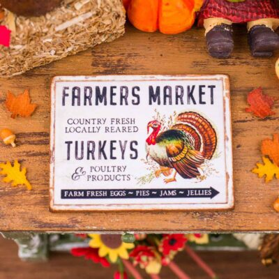 Dollhouse Miniature Farmers Market Turkeys Sign - Decorative Thanksgiving Sign - 1:12 Dollhouse Miniature Thanksgiving Sign