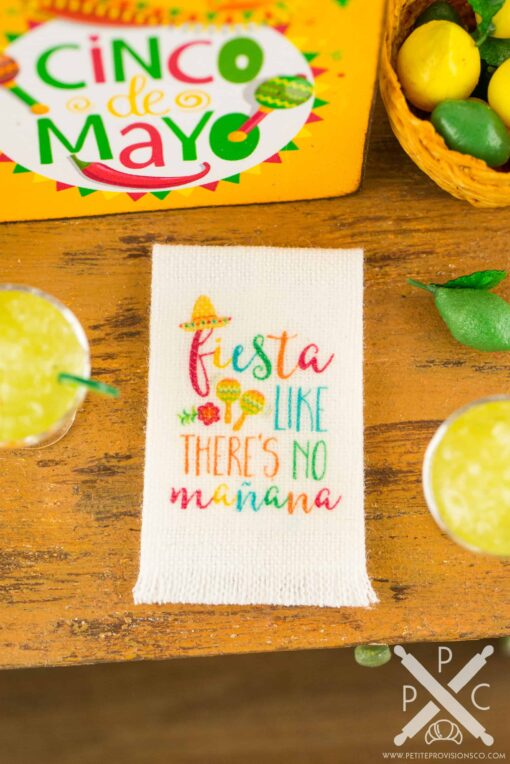 Dollhouse Miniature Fiesta Like There's No Mañana Cinco de Mayo Tea Towel