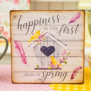 Happiness is the First Sign of Spring Sign