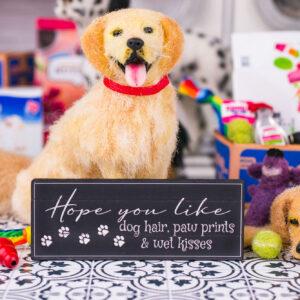 Hope You Like Dog Hair Sign