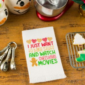 I Just Want to Bake Stuff and Watch Christmas Movies Tea Towel