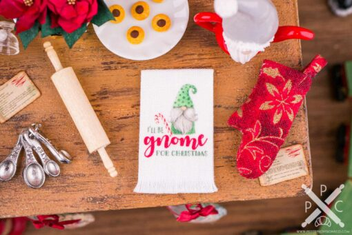Dollhouse Miniature I'll Be Gnome for Christmas Tea Towel - 1:12 Dollhouse Miniature Christmas Kitchen Towel