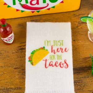 I'm Just Here for the Tacos Tea Towel