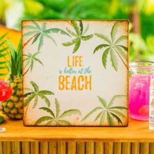 Life is Better at the Beach Palm Trees Sign