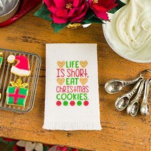 Life is Short Eat Christmas Cookies Tea Towel
