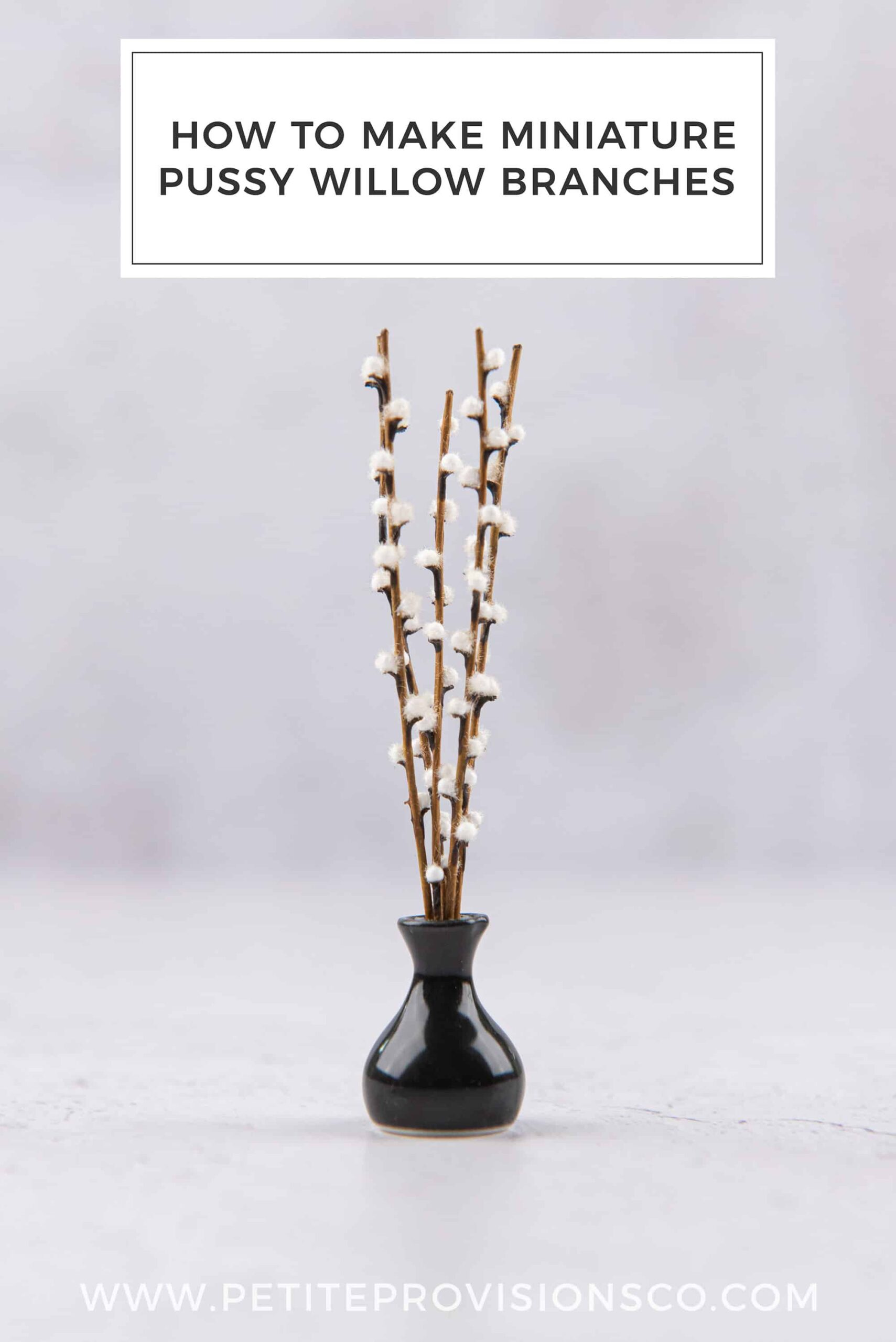 How to Make Miniature Pussy Willow Branches