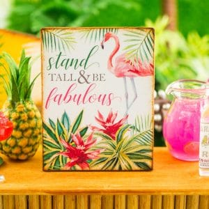 Stand Tall & Be Fabulous Flamingo Sign