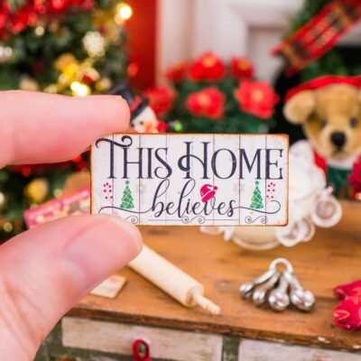 Dollhouse Miniature This Home Believes Sign - 1:12 Dollhouse Miniature Christmas Sign