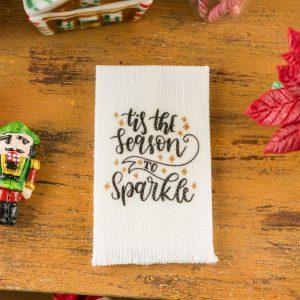 Tis the Season to Sparkle Tea Towel